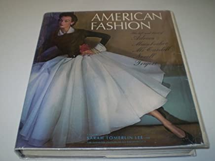 American Fashion: The Life and Lines of Adrian, Mainbocher, McCardell, Norell, and Trigere (1st Edition) by Robert Riley (1975-01-01)