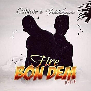 Fire Bon Dem (feat. Okyeame Kwame) [Refix]
