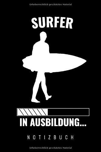 Notizbuch Surfer in Ausbildung: Surfer in Ausbildung | Cooles Geschenk für Surfer und Surf Anfänger