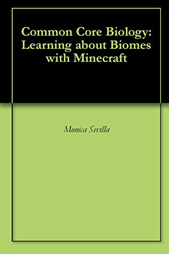 Common Core Biology: Learning about Biomes with Minecraft (English Edition)