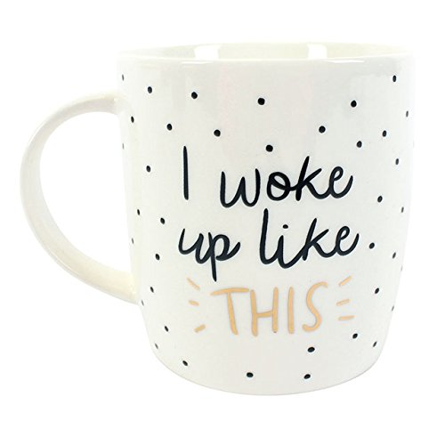 Neuheit Tasse I Woke Up Like dieses Kaffee Becher mit Gold Detail