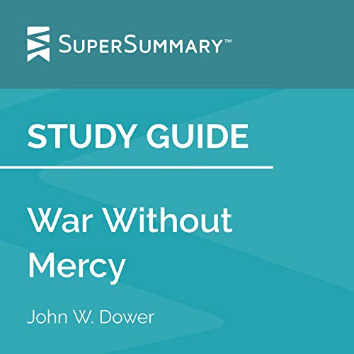 Study Guide: War Without Mercy by John W. Dower (SuperSummary) cover art