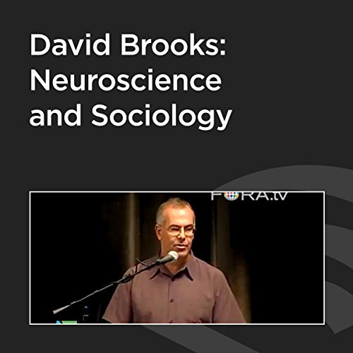 David Brooks: Neuroscience and Sociology cover art