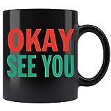 Okay See You Kim Convenience Store Saying Funny Quote Ceramic Coffee Mug Tea Cup