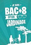 Je suis BAC+8 option JARDINAGE: cadeau original et personnalisé, cahier parfait pour prise de notes, croquis, organiser, planifier