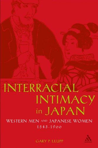 Interracial Intimacy in Japan: Western Men and Japanese Women, 1543-1900