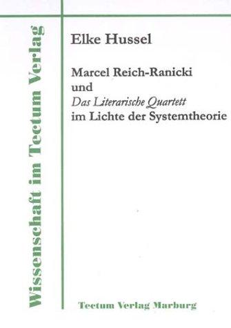 Marcel Reich-Ranicki und das Literarische Quartett im Lichte der Systemtheorie