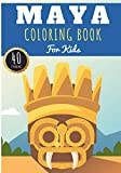Maya Coloring Book: For Kids Girl & Boy | Kids Coloring Book with 40 Unique Pages to Color on Mayas, The Ancient Mayan Civilization, Pre Columbian ... | Perfect for Preschool Activity at home.