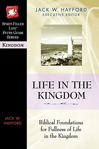 Life in the Kingdom (Spirit-Filled Life Study Guide Series)