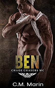 Ben (The Chaos Chasers MC Book 3) by [C.M. Marin, Whitney Gooch]