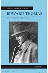 Edward Thomas: The Origins of his Poetry (Writing Wales in English) Kindle Edition