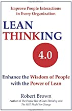 Lean Thinking 4.0: Enhance the Wisdom of People with the Power of Lean