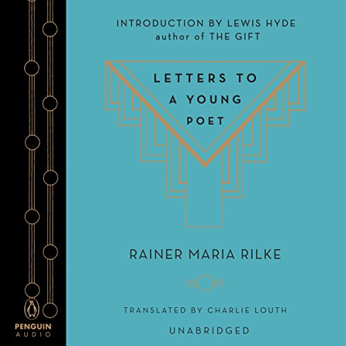 Letters to a Young Poet                   By:                                                                                                                                 Rainer Maria Rilke,                                                                                        Charlie Louth (translator),                                                                                        Lewis Hyde (introduction)                               Narrated by:                                                                                                                                 Dan Stevens,                                                                                        Max Deacon                      Length: 1 hr and 51 mins     90 ratings     Overall 4.7