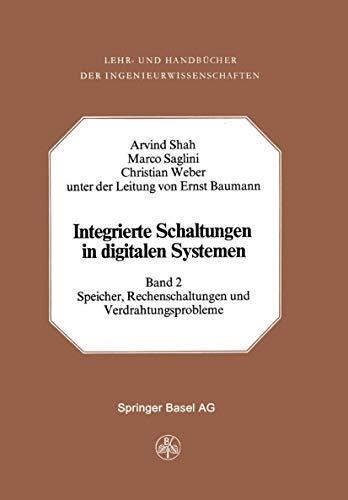 Integrierte Schaltungen in Digitalen Systemen: Band 2: Speicher, Rechenschaltungen und Verdrahtungsprobleme (Lehr- und Handbücher der Ingenieurwissenschaften (32), Band 32)