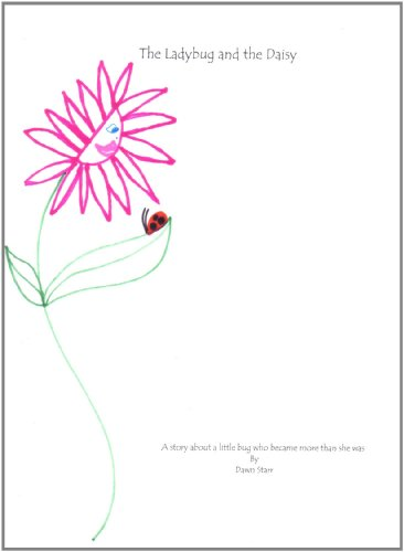 The Ladybug and the Daisy-A story about a little bug that became more than she was (English Edition)