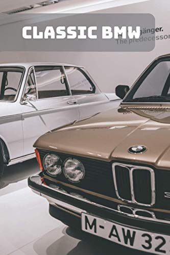 CLASSIC BMW: A Motivational Notebook Series for Petrolheads: Blank journal makes a...
