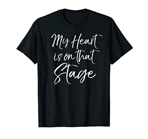 Dance Parents Quote for Mom & Dad My Heart is On That Stage...