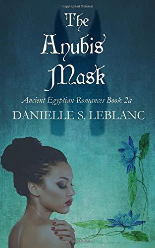 The Anubis Mask: Book 2a (Ancient Egyptian Romances)