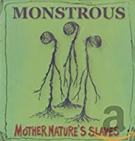 Mother Nature's Slaves