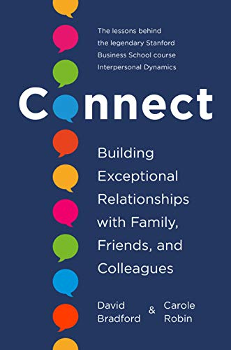 Compare Textbook Prices for Connect: Building Exceptional Relationships with Family, Friends, and Colleagues  ISBN 9780593237090 by Bradford Ph.D., David,Robin Ph.D., Carole