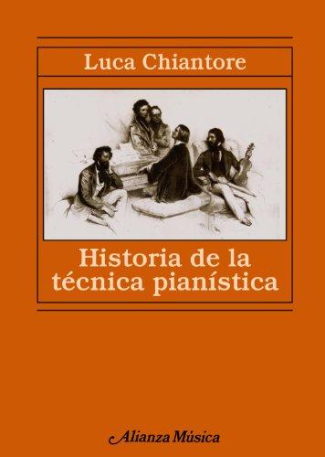 Historia de la técnica pianística: Un estudio sobre los grandes compositores y el arte de la interpretación en busca de la Ur-Technik (Alianza Música (Am))