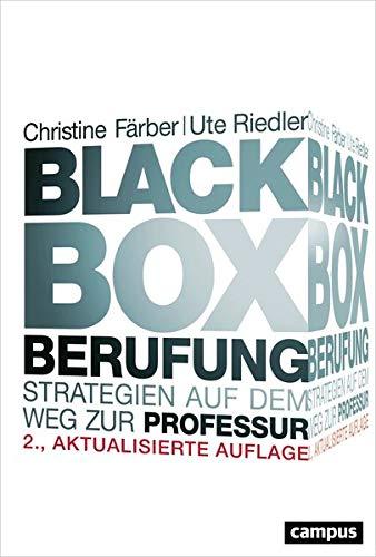 Black Box Berufung: Strategien auf dem Weg zur Professur