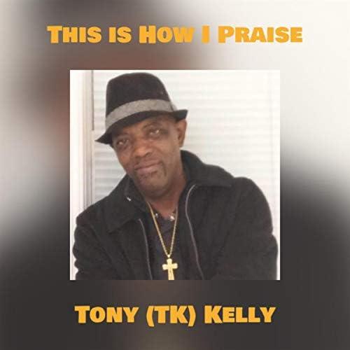 Tony (TK) Kelly
