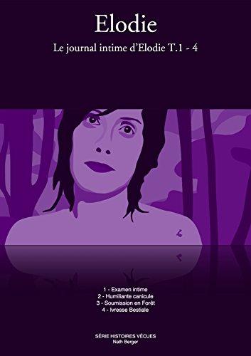Elodie...: Les 4 premières aventures érotiques (Le journal intime d'Elodie t. 0) (French Edition)