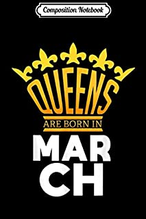 Composition Notebook: Queens Are Born In March Royalty Saying Inspiring Quote Journal/Notebook Blank Lined Ruled 6x9 100 Pages
