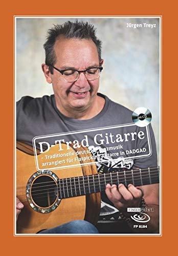 D-Trad Gitarre - Traditionelle deutsche Tanzmusik arrangiert für Flatpicking-Gitarre in DADGAD: Noten und Tabulatur, mit CD