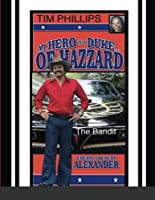 My Hero Is a Duke...of Hazzard Tim Phillips Edition: The Bandit