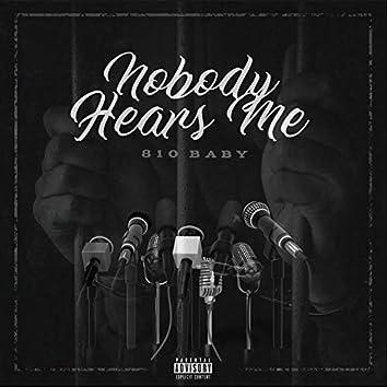 Nobody Hears Me