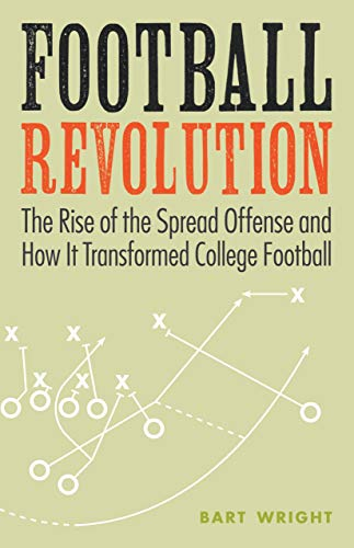 Football Revolution: The Rise of the Spread Offense and How It Transformed College Football (English Edition)