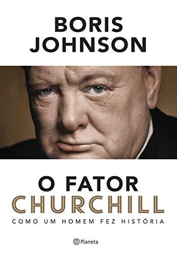 O fator Churchill: Como um homem fez história - 2ª Edição