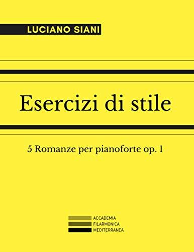 Esercizi di stile: 5 Romanze per pianoforte op. 1