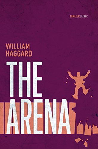 The Arena: A classic espionage thriller (Colonel Russell series Book 3) (English Edition)