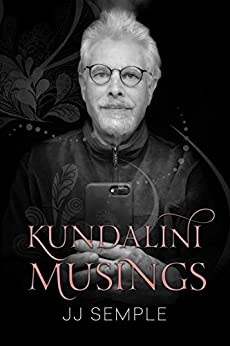 Kundalini Musings by [JJ Semple]