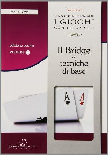 Il bridge. Tecniche base. Con gadget