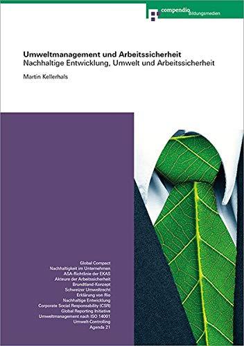 Umweltmanagement und Arbeitssicherheit: Nachhaltige Entwicklung, Umwelt und Arbeitssicherheit