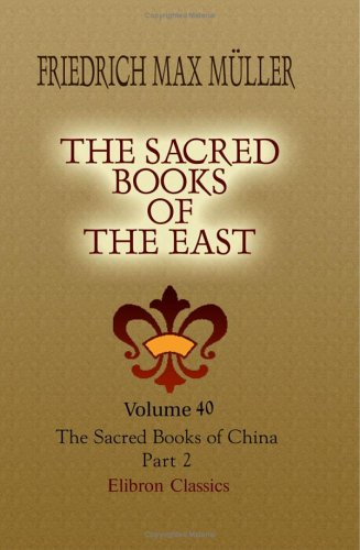 The Sacred Books of the East: Volume 40. The Sacred Books of China. The Texts of Tâoism. Part 2