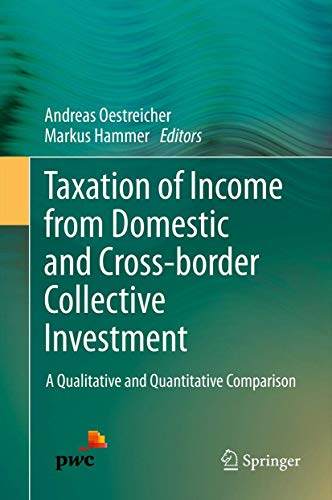 Taxation of Income from Domestic and Cross-Border Collective Investment: A Qualitative and Quantitative Comparison