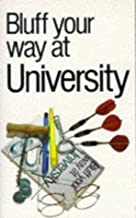 Bluff Your Way at University (Bluffer's Guides)