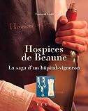 Hospices de Beaune: La saga d'un hôpital-vigneron