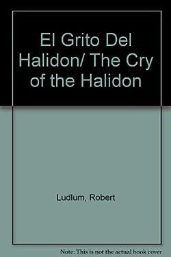 El Grito Del Halidon/ The Cry of the Halidon (Spanish Edition)