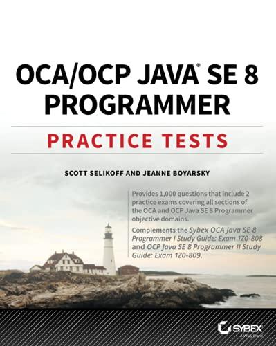 OCA   OCP Java SE 8 Programmer Practice Tests: Exam 1Z0-808 and Exam 1Z0-809