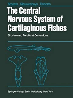The Central Nervous System of Cartilaginous Fishes: Structure and Functional Correlations by W.J.A.J. Smeets R. Nieuwenhuys B.L. Roberts(2011-12-07)