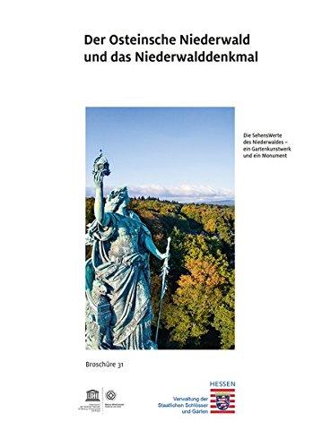 Der Osteinsche Niederwald und das Niederwalddenkmal: Die SehensWerte des Niederwaldes - ein Gartenkunstwerk und ein Monument (Historische ... ... Baudenkmäler, Parks und Gärten in Hessen)