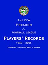 Pfa Premier and Football League Players Records 1946-2005