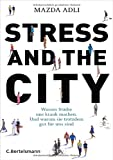 Mazda Adli: Stress in the City