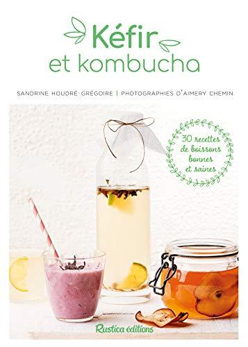 Kéfir et kombucha (Cuisine bien-être) (French Edition)